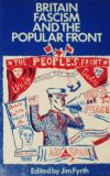 Britain, Fascism and the Popular Front, edited by Jim Fyrth